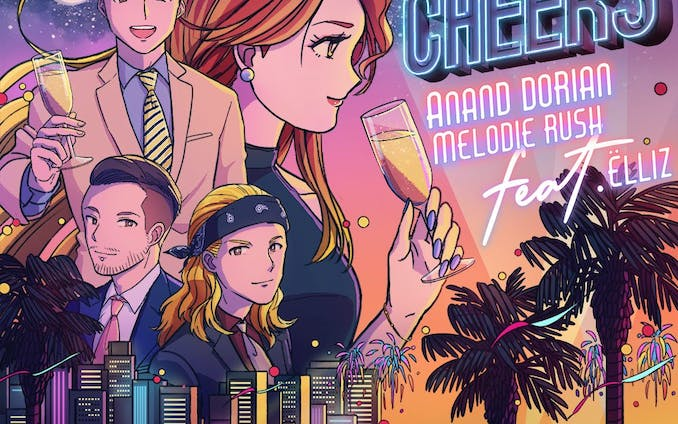 Cheers by Anand Dorian, Melodie Rush Feat. Ëlliz