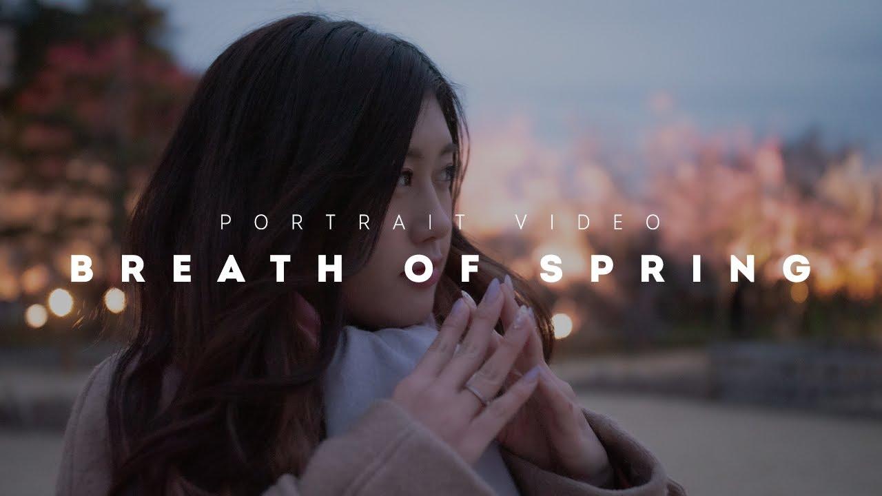 自主制作|Breath of Spring|PORTRAIT VIDEO with LUMIX GH5 |Ibaraki, Japan