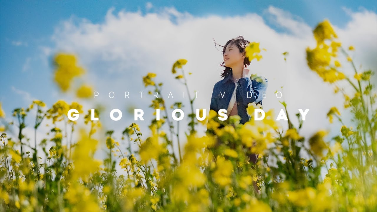 自主制作|GLORIOUS DAY|PORTRAIT VIDEO with LUMIX GH5 |Ibaraki, Japan
